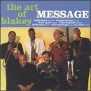 The Art of Blakey by Message, Brian Lynch, Ralph Moore, Donald Harrison and Robin Eubanks