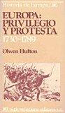 Historia de Europa / 11 / Europa: Privilegio y protesta (1730-1789) (Spanish Edition) (9682312515) by Olwen Hufton