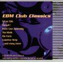 Ebm Club Classics Vol.1