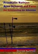 Arno Schmidt auf Fanö: Der Schulausflug der Atheisten