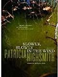 Slowly, Slowly in the Wind (Penguin Crime Fiction) (0140054138) by Highsmith, Patricia