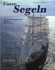 img - for Unter Segeln: Die gro en Windjammer auf den Weltmeeren book / textbook / text book