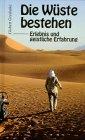 img - for Die W ste bestehen. Erlebnis und geistliche Erfahrung. book / textbook / text book