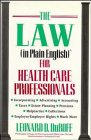 The Law (In Plain English)(r) for Health Care Professionals