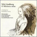 Nils Lindberg: O Mistress Mine (A Garland of Elizabethan Poetry) by Anonymous, Thomas Campion, Robert Herrick, Nils Lindberg and Colonel Richard Lovelace