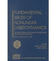 Fundamental Issues Of Nonlinear Laser Dynamics: Concepts,Mathematics, Physics,And Applications International Spring School, Texel, The Netherlands 16-19 April 2000 (Aip Conference Proceedings)