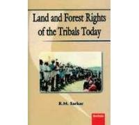 Land and Forest Rights of the Tribals Todays