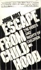 Escape from Childhood (0913677043) by John C. Holt