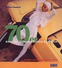 70er - Einmal Zukunft und zurück - Utopie und Alltag 1969 - 1977 - Markus Caspers