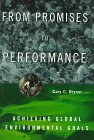 From Promises to Performance: Achieving Global Enviornmental Goals (Contemporary Ethnography)