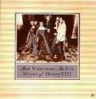 ヘンリー八世の六人の妻(紙ジャケット仕様)