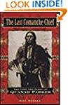 The Last Comanche Chief: The Life and...