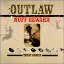 Outlaw Nuff Reward
