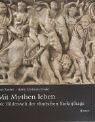img - for Mit Mythen Leben: Die Bilderwelt Der Romischen Sarkophage by Paul Zanker (2009-10-30) book / textbook / text book