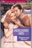 Undiscovered Hero (Silhouette Intimate Moments), Stephanie Doyle
