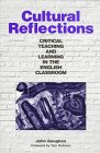 Cultural Reflections: Critical Teaching and Learning in the English Classroom (0867094311) by John Gaughan