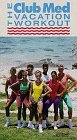 Club Med Vacation Workout [VHS]