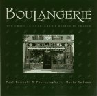 : Boulangerie: The Craft and Culture of Baking in France