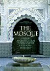 The Mosque: History, Architectural Development & Regional Diversity