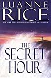 The Secret Hour (Rice, Luanne)