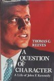A Question of Character the Life of John F Kennedy, THOMAS REEVES