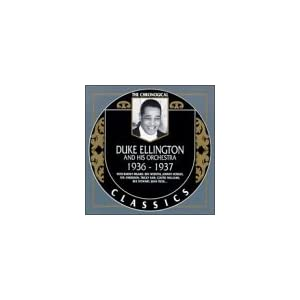 Duke Ellington and His Orchestra -  Classics 1936 - 1937