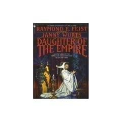 Daughter of the Empire by Janny Wurts Raymond E. Feist