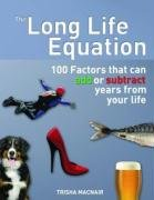 Long Life Equation: 100 Factors That Can Add or Subtract Years from Your Life, Buch