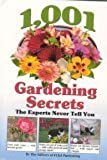 1,001 Gardening Secrets (The Experts Never Tell You)
