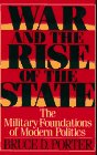 War and the Rise of the State (0029250951) by Bruce D. Porter