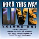 Rock This Way Live, Vol. 1