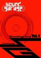 Sound Garage Shooting Live Vol.4 [DVD]