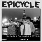 EPICYCLE you're not gonna get it: 1978-'81 LP