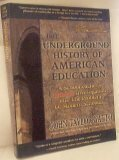 img - for The Underground History Of American Education: A Schoolteacher's Intimate Investigation Into The Problem Of Modern Schooling By John Taylor Gatto book / textbook / text book