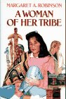 WOMAN OF HER TRIBE, A (Charles Scribners Sons Books for Young Readers)