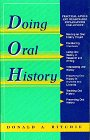 Doing Oral History (Twayne's Oral History Series) (0805791248) by Ritchie, Donald A.