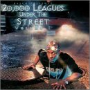 20,000 Leagues Under the Street, Vol. 1