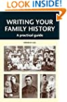 Writing Your Family History: A Practi...