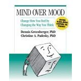 Mind Over Mood: Change How You Feel by Changing the Way You Think ~ Christine Padesky