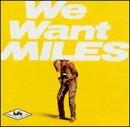 We Want Miles artwork
