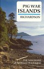 img - for By David Blair Richardson Pig War Islands: The San Juans of Northwest Washington (Second Edition Used) [Paperback] book / textbook / text book