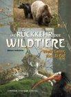 Die Rückkehr der Wildtiere: Wolf, Geier, Elch & Co