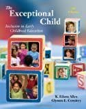 The Exceptional Child: Inclusion in Early Childhood Education 7th Edition by K. Eileen Allen, Glynnis Edwards Cowdery [Paperback]