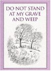 Do Not Stand at My Grave and Weep (Inspirational)