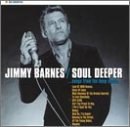 Jimmy Barnes - Soul Deeper... Songs From the Deep South - Zortam Music