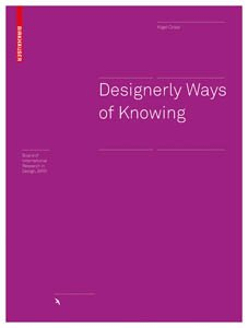 Designerly Ways of Knowing (Board of International Research in Design)