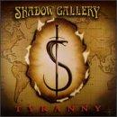 Shadow Gallery Tyranny
