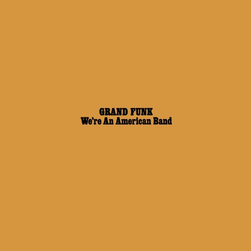 We're An American Band [180 Gram] [Gold Vinyl]