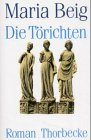Die Torichten: Roman (German Edition) (3799516840) by Beig, Maria