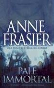 Pale Immortal, Anne Frasier